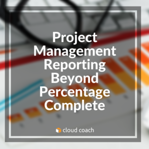 project_management_reporting_beyond_percentage_complete
