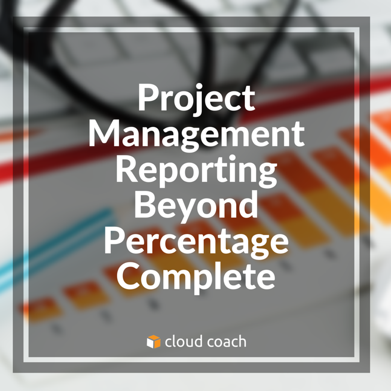 Project Management Reporting Beyond Percentage Complete
