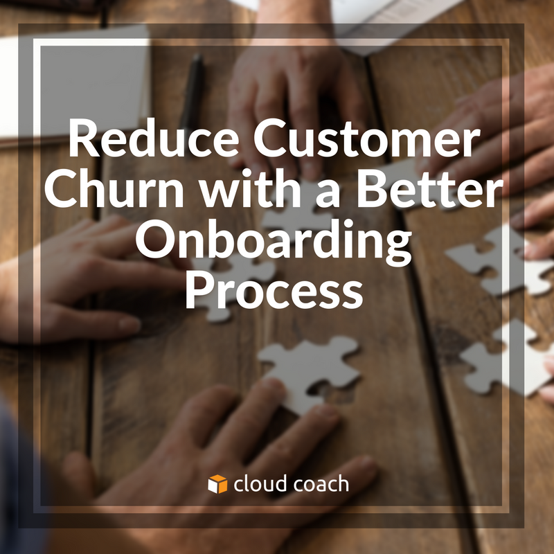 Reduce Customer Churn with a Better Onboarding Process