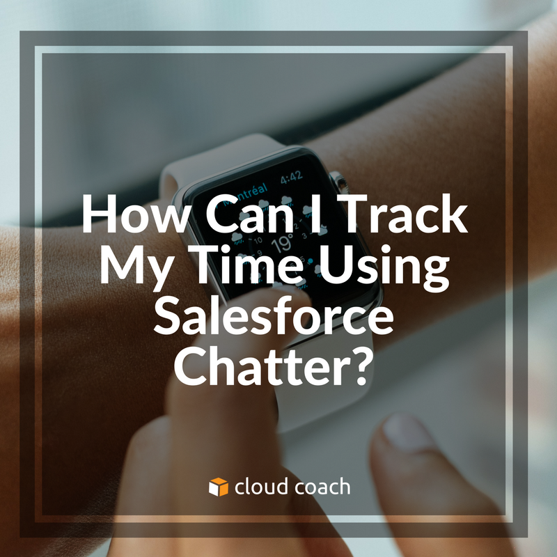 How Can I Track My Time Using Salesforce Chatter